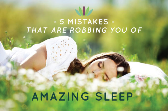 Five-Mistakes-robbing-you-of-amazing-sleep1
