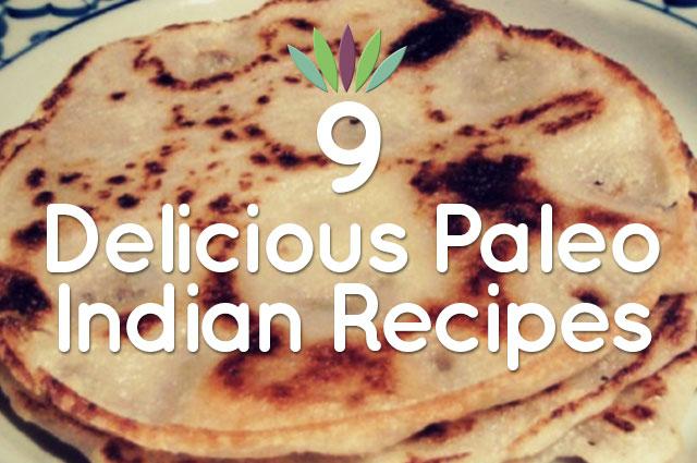 9-Delicious-Paleo-Indian-Recipes-main-graphic
